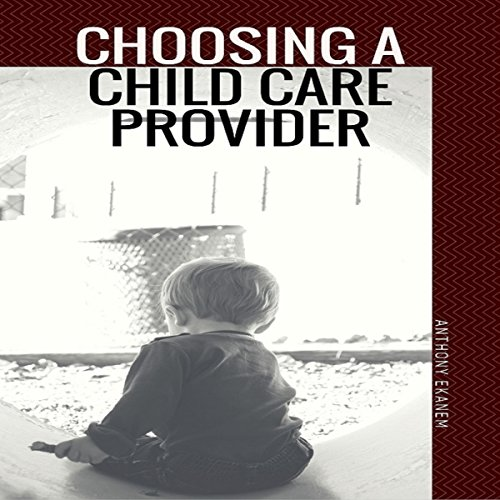 Choosing a Child Care Provider audiobook cover art