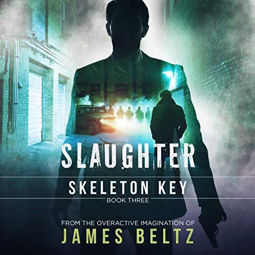 Slaughter: Skeleton Key Audiobook By James Beltz cover art