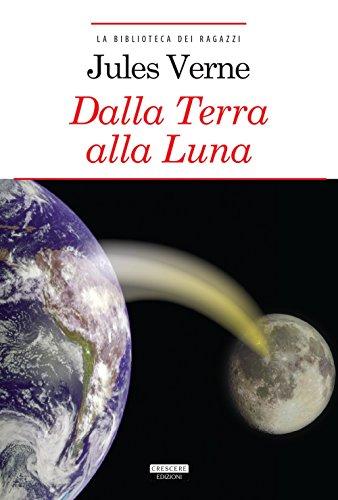 Dalla Terra alla Luna. Ediz. integrale. Con Segnalibro