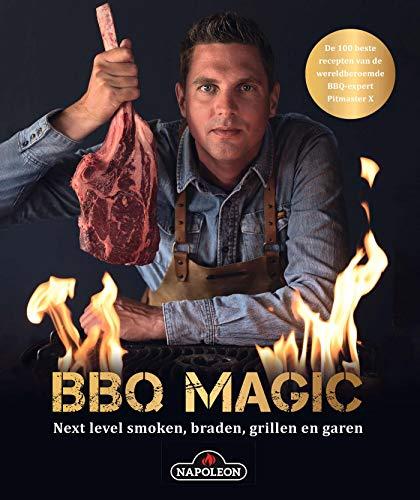 BBQ magic: next level smoken, braden, grillen, garen