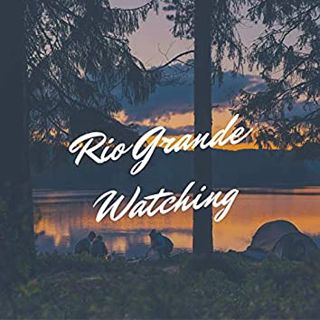 Rio Grande Watching