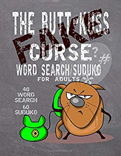 The Butt-Kuss Fake Curse: Word Search/Suduko for Adults