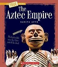 The Aztec Empire (A True Book: Ancient Civilizations)