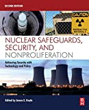 Nuclear Safeguards, Security, and Nonproliferation: Achieving Security with Technology and Policy