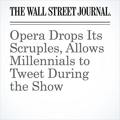 Opera Drops Its Scruples, Allows Millennials to Tweet During the Show cover art