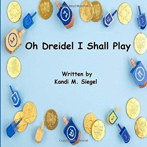 Oh Dreidel I Shall Play