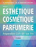Précis d'esthétique cosmétique parfumerie - Préparation aux examens d'Etat CAP/BP/BAC PRO
