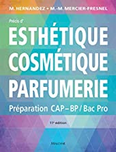 Précis d'esthétique cosmétique parfumerie - Préparation aux examens d'Etat CAP/BP/BAC PRO de Micheline Hernandez
