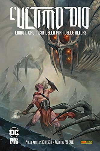 L'ultimo Dio. Cronache della pira delle alture (Libro 1) (DC Black label)