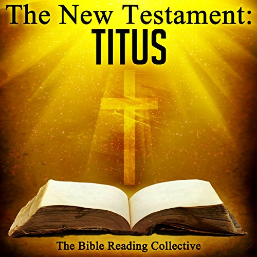 The New Testament: Titus                   By:                                                                                                                                 The New Testament                               Narrated by:                                                                                                                                 The Bible Reading Collective                      Length: 5 mins     1 rating     Overall 5.0