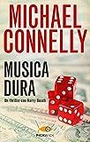 Musica dura (I thriller con Harry Bosch)