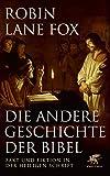 Die andere Geschichte der Bibel: Fakt und Fiktion in der Heiligen Schrift - Robin Lane Fox