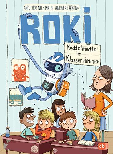 ROKI - Kuddelmuddel im Klassenzimmer (Die Roki-Reihe 2)