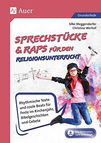 Sprechstücke & Raps für den Religionsunterricht: Rhythmische Texte und coole Beats für Feste im Kirchenjahr, Bibelgeschichten & Gebete (1. bis 4. Klasse)