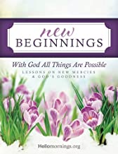New Beginnings: Lessons on New Mercies and God's Goodness (Hello Mornings Bible Studies) (Volume 1)