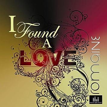 I Found A Love (feat. Teule Hodari)