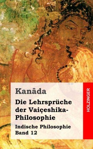 Die Lehrspräche der Vaiçeshika-Philosophie: Indische Philosophie Band 12