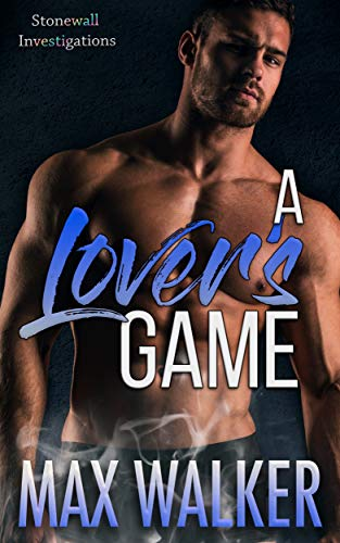 A Lover's Game (Stonewall Investigations Book 4)