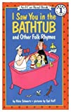I Saw You in the Bathtub, and Other Folk Rhymes (I Can Read!)