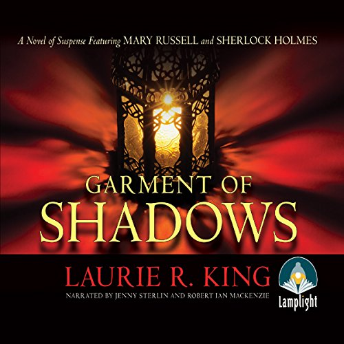 Garment of Shadows     Mary Russell Mysteries, Book 12              By:                                                                                                                                 Laurie R. King                               Narrated by:                                                                                                                                 Jenny Sterlin,                                                                                        Robert Ian Mackenzie                      Length: 10 hrs and 56 mins     1 rating     Overall 5.0