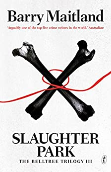 Slaughter Park: The Belltree Trilogy, Book Three by [Barry Maitland]