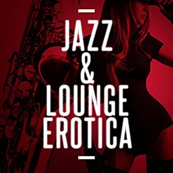 Jazz & Lounge Erotica