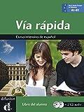 Via rapida A1-B1 - Curso intensivo de español, libro del alumno (2CD audio)