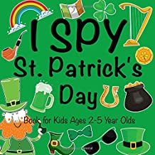 I Spy St.Patrick's Day Book for Kids Ages 2-5 Year Olds: A Fun Guessing Game Book for Boys and Girls | Fun & Interactive P...