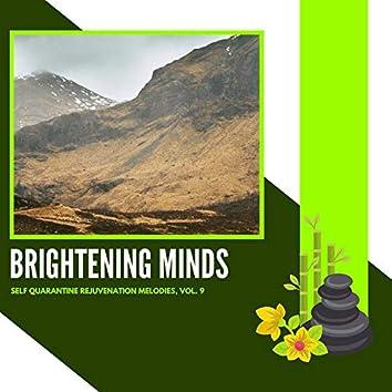 Brightening Minds - Self Quarantine Rejuvenation Melodies, Vol. 9