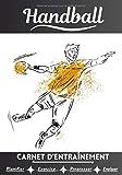 Handball Carnet d'entraînement: Cahier d'exercice pour progresser | Sport et passion pour le Handball | Livre pour enfant ou adulte | Entraînement et apprentissage, cahier de sport |