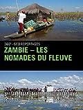 Zambie - les nomades du fleuve