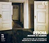 Reicha: Kammermusik - Streichquartett Op.95 Nr. 1 / Streichquintett Op.92 Nr.1 / + - Solisten der Chapelle Musicale Reine Elisabeth