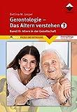Gerontologie III - Das Altern verstehen: Band 3, Altern in der Gesellschaft