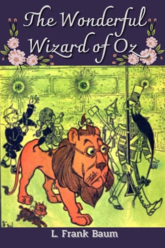 The Wonderful Wizard of Oz: With original illustrated