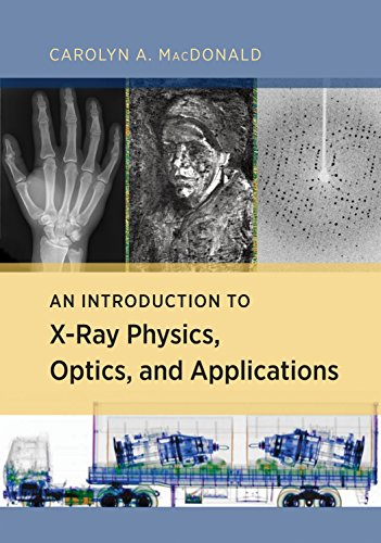 An Introduction to X-Ray Physics, Optics, and Applications