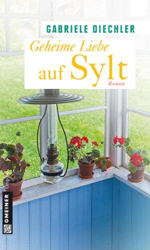 Geheime Liebe auf Sylt: Roman (Frauenromane im GMEINER-Verlag)
