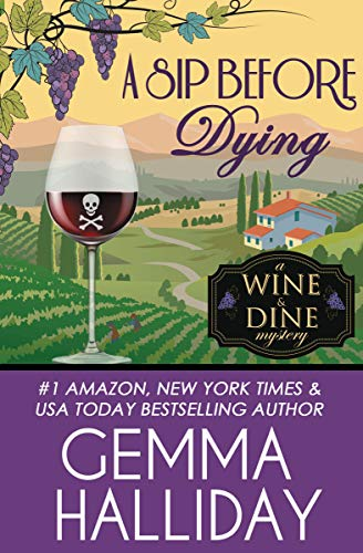A Sip Before Dying (Wine & Dine Mysteries Book 1) by [Gemma Halliday]