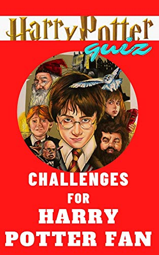 CHALLENGES FOR HARRY POTTER FAN: HARRY POTTER QUIZ BOOK - MOTIVATIONAL HARRY POTTER TRIVIA TO GET STAY HOME