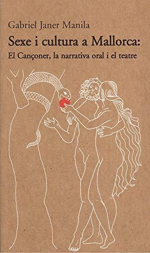 Sexe i cultura a Mallorca:: El Cançoner, la narrativa oral i el teatre: 6 (Tomir)