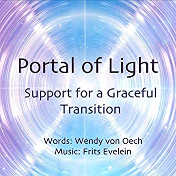 Portal of Light: Support for a Graceful Transition