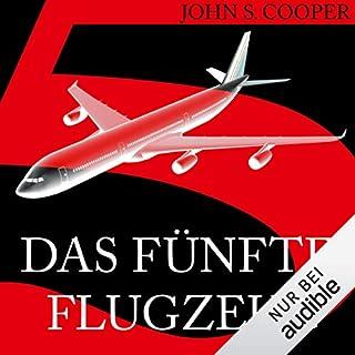 Das fünfte Flugzeug                   Autor:                                                                                                                                 John S. Cooper                               Sprecher:                                                                                                                                 Wolfgang Condrus                      Spieldauer: 12 Std. und 23 Min.     606 Bewertungen     Gesamt 4,0