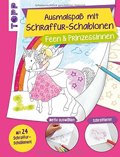 Ausmalspaß mit Schraffur-Schablonen Feen und Prinzessinnen: Mit 24 tollen Schraffurmustern