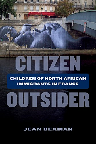 Citizen Outsider: Children of North African Immigrants in France (English Edition)