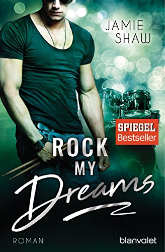 Rock my Dreams: Roman (The Last Ones to Know, Band 4)