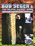 Bob Seger & the Silver Bullet Band: Authentic Guitar-Tab Edition (Guitar Anthology Series)