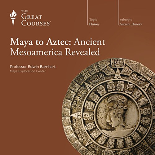 Maya to Aztec: Ancient Mesoamerica Revealed audiobook cover art