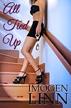 All Tied Up (Blindfolded, Handcuffed & Ravished) - Kindle