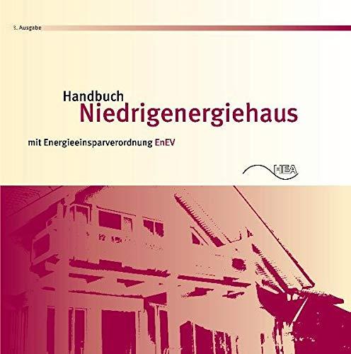 Handbuch Niedrigenergiehaus: Mit Energieeinsparverordnung EnEV