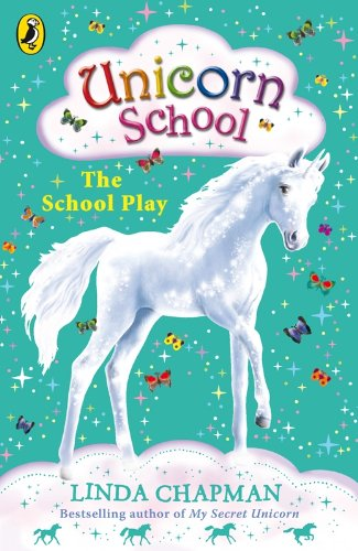 Unicorn School: The School Play (English Edition)