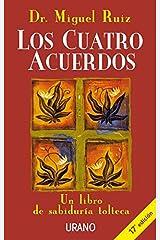 Los cuatro acuerdos: Un libro de sabiduría tolteca (Crecimiento personal) (Spanish Edition) eBook Kindle
